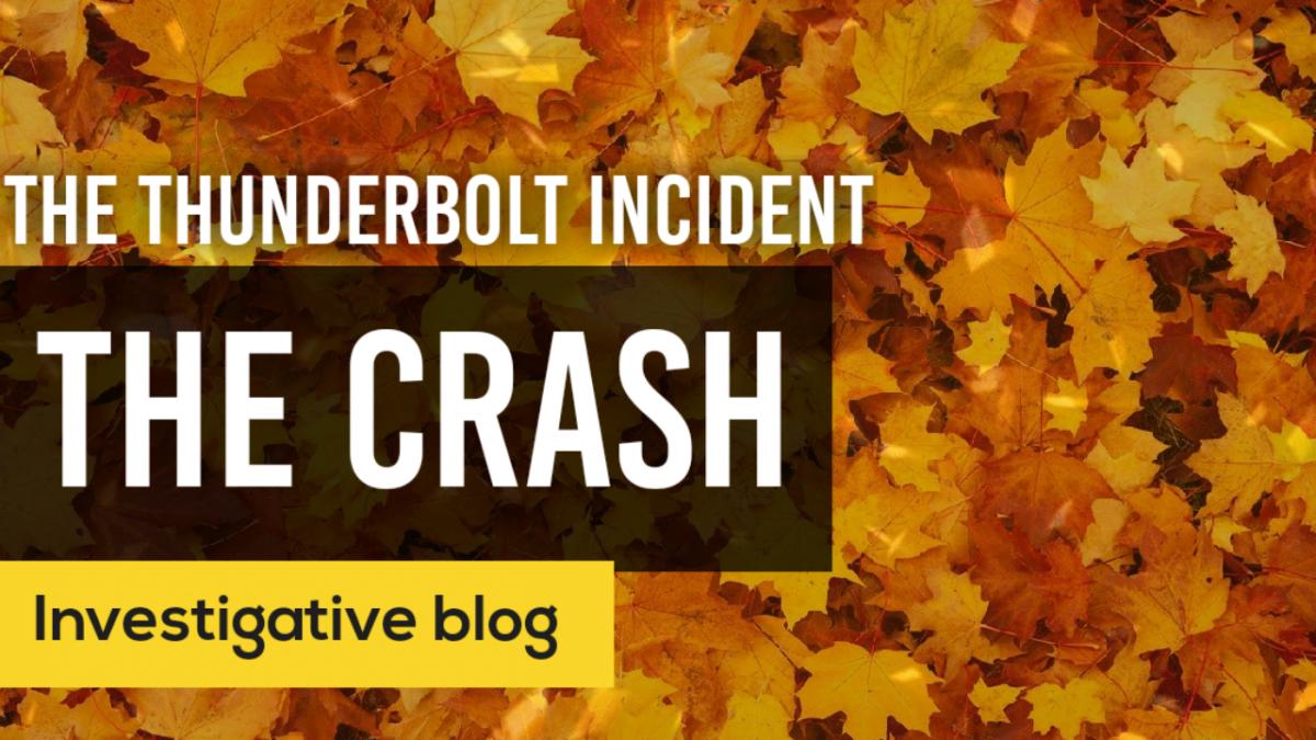 The Thunderbolt Incident – The Crash.