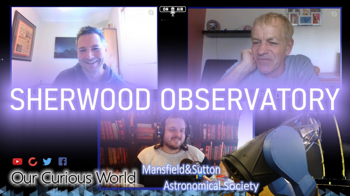 Our Curious World #30 | Sherwood Observatory MSAS