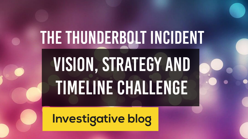 The Thunderbolt Incident: Vision, strategy and timeline challenge