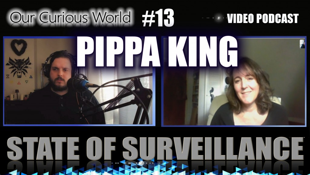Pippa King | Our Curious World with Kristian Lander #13 State of Surveillance