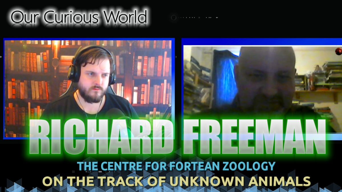 Richard Freeman – Where Zoology and the Fortean meet |Our Curious World #22