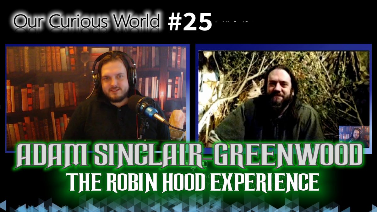 Adam Sinclair-Greenwood | Our Curious World #25 – The Robin Hood Experience